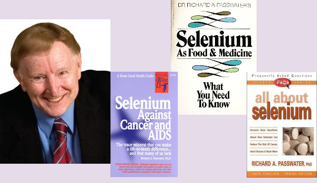 "Dr. Passwater: ""FDA's confusion about selenium health claims gets in the way of letting the public know of selenium anti-cancer properties"""